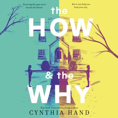 The How & the Why by Cynthia Hand audiobook