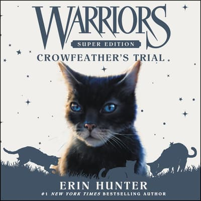 Warriors Super Edition: Crowfeather's Trial by Erin Hunter audiobook