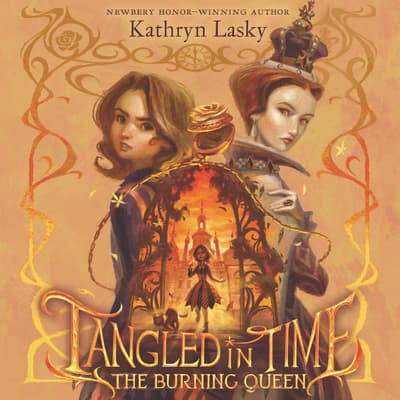 Tangled in Time 2: The Burning Queen by Kathryn Lasky audiobook