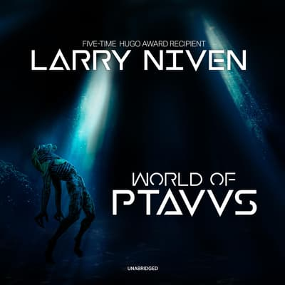 World of Ptavvs by Larry Niven audiobook