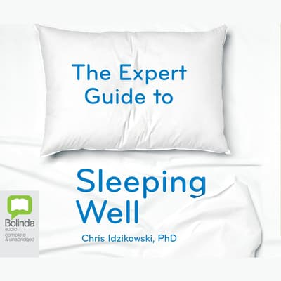 The Expert Guide to Sleeping Well by Chris Idzikowski audiobook
