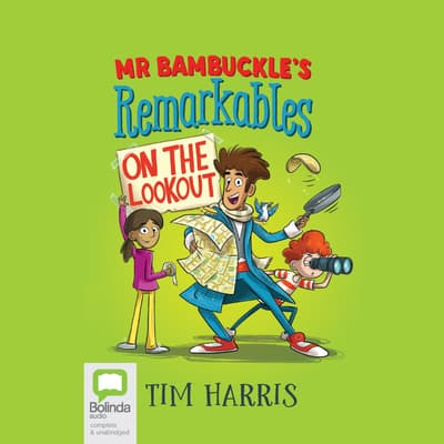 Mr Bambuckle's Remarkables on the Lookout by Tim Harris audiobook
