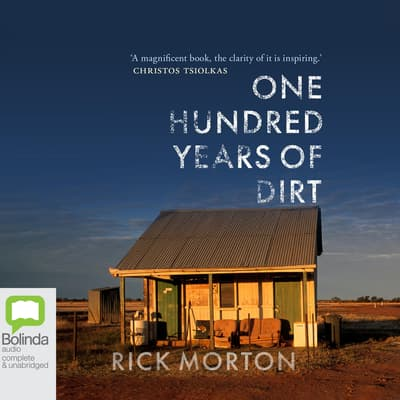 One Hundred Years of Dirt by Rick Morton audiobook