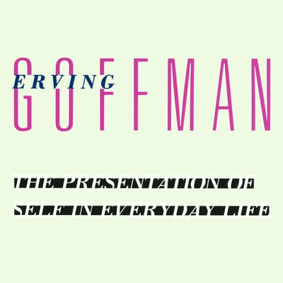 The Presentation of Self in Everyday Life by Erving Goffman audiobook