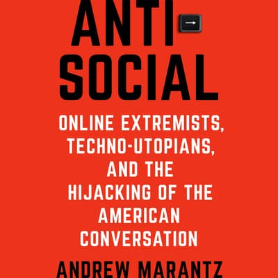 Antisocial by Andrew Marantz audiobook