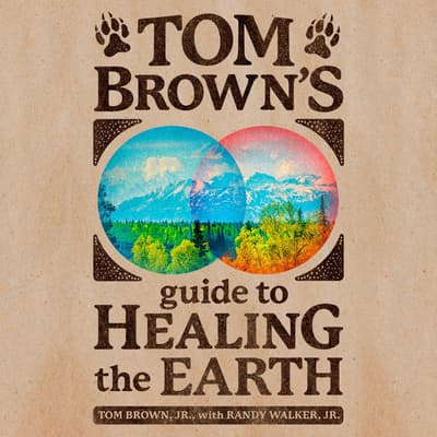 Tom Brown's Guide to Healing the Earth by Tom Brown audiobook