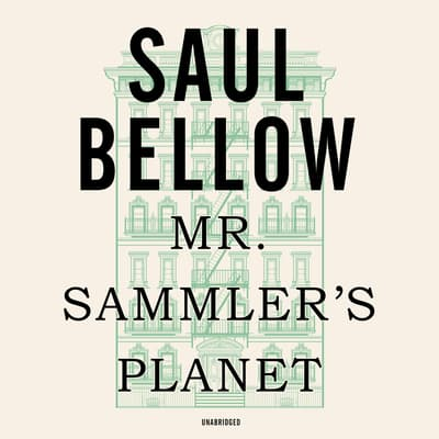 Mr. Sammler's Planet by Saul Bellow audiobook