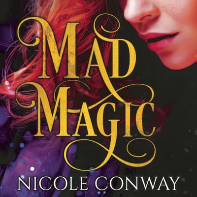 Mad Magic by Nicole Conway audiobook