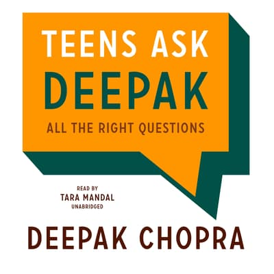 Teens Ask Deepak by Deepak Chopra audiobook