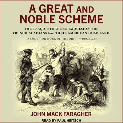 A Great and Noble Scheme by John Mack Faragher audiobook