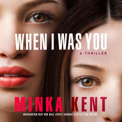 When I Was You by Minka Kent audiobook