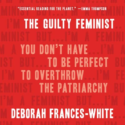 The Guilty Feminist by Deborah Frances-White audiobook