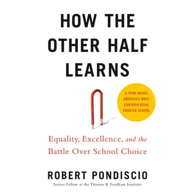 How The Other Half Learns by Robert Pondiscio audiobook