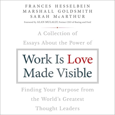 Work is Love Made Visible by Frances Hesselbein audiobook
