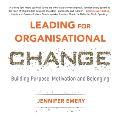 Leading for Organisational Change by Jennifer Emery audiobook
