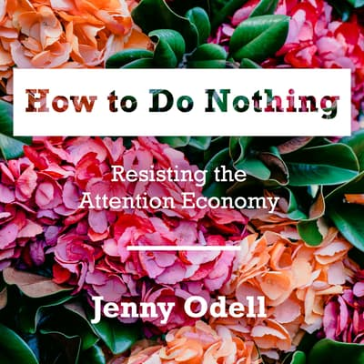 How to Do Nothing by Jenny Odell audiobook