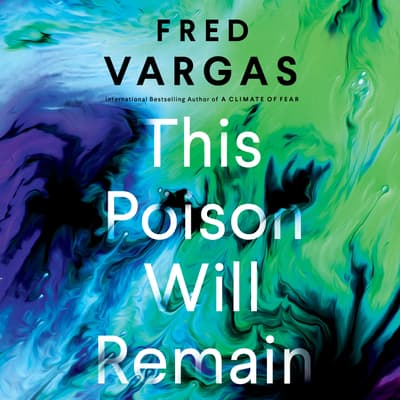 This Poison Will Remain by Fred Vargas audiobook