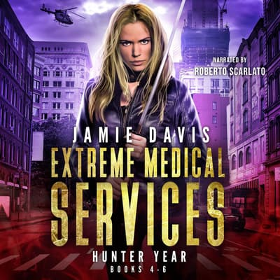 Extreme Medical Services Box Set Vol 4 - 6 by Jamie Davis audiobook