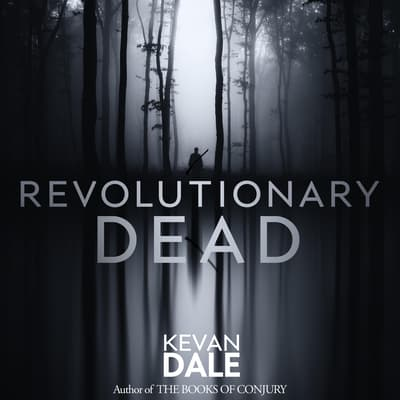 Revolutionary Dead by Kevan Dale audiobook