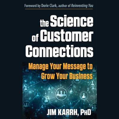The Science of Customer Connections by Jim Karrh audiobook