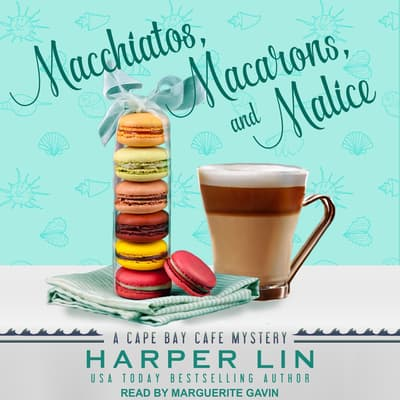 Macchiatos, Macarons, and Malice by Harper Lin audiobook