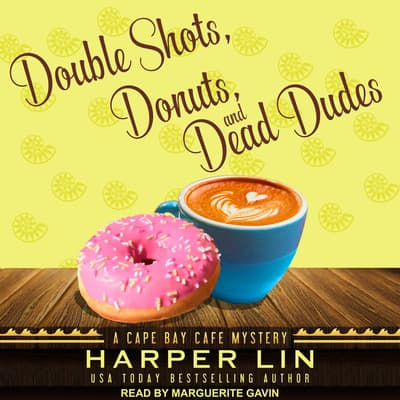 Double Shots, Donuts, and Dead Dudes by Harper Lin audiobook