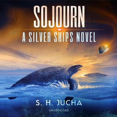 Sojourn by S. H.  Jucha audiobook