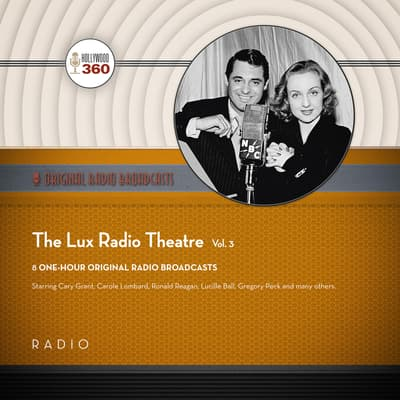 The Lux Radio Theatre, Vol. 3 by Black Eye Entertainment audiobook