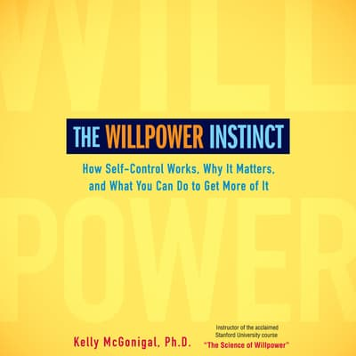 The Willpower Instinct by Kelly McGonigal audiobook