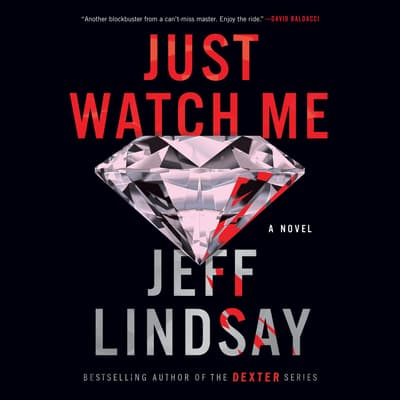 Just Watch Me by Jeff Lindsay audiobook
