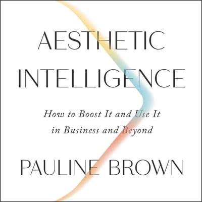 Aesthetic Intelligence by Pauline Brown audiobook