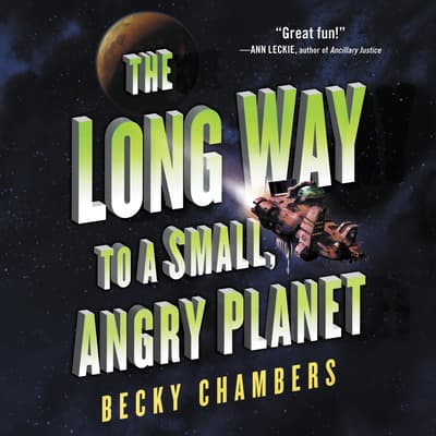 The Long Way to a Small, Angry Planet by Becky Chambers audiobook