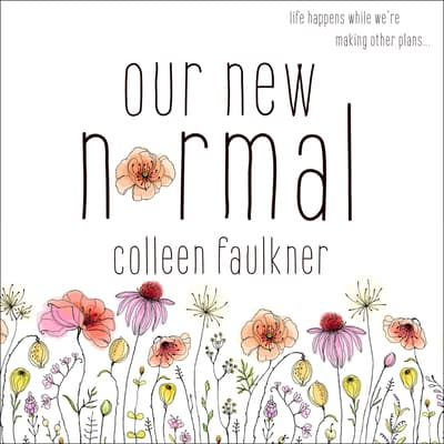 Our New Normal by Colleen Faulkner audiobook