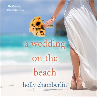 A Wedding on the Beach by Holly Chamberlin audiobook