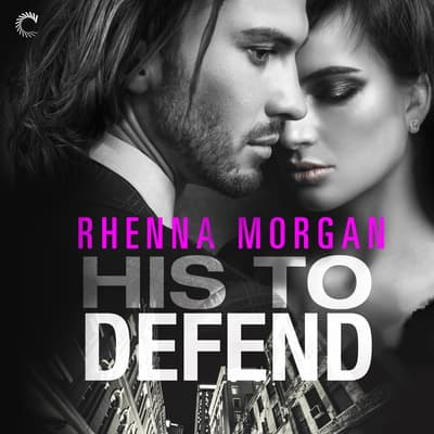 His to Defend by Rhenna Morgan audiobook