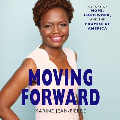 Moving Forward by Karine Jean-Pierre audiobook