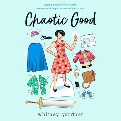 Chaotic Good by Whitney Gardner audiobook