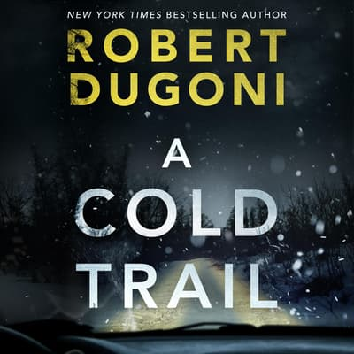 A Cold Trail by Robert Dugoni audiobook