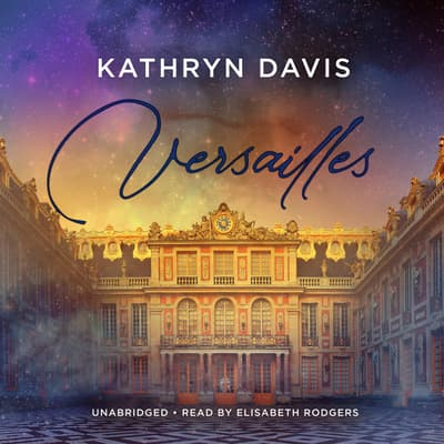 Versailles by Kathryn Davis audiobook