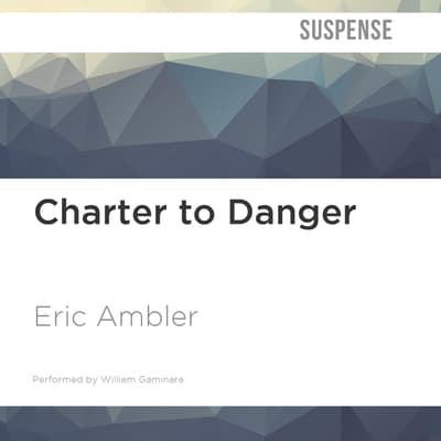 Charter to Danger by Eric Ambler audiobook