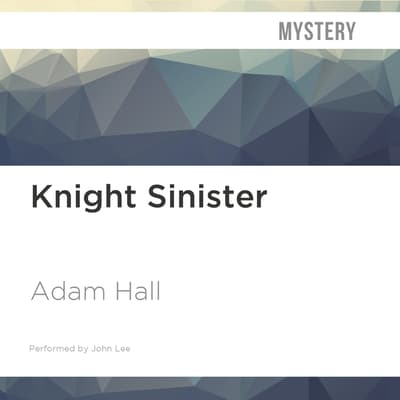 Knight Sinister by Adam Hall audiobook