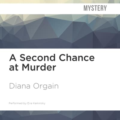 A Second Chance at Murder by Diana Orgain audiobook