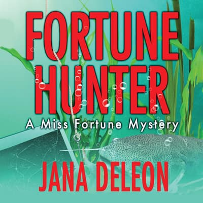 Fortune Hunter by Jana DeLeon audiobook