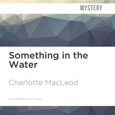 Something in the Water by Charlotte MacLeod audiobook