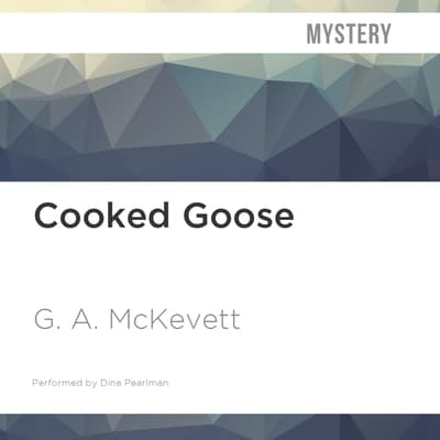 Cooked Goose by G. A. McKevett audiobook
