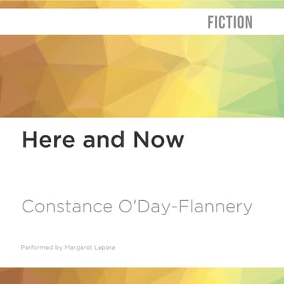 Here and Now by Constance O'Day-Flannery audiobook
