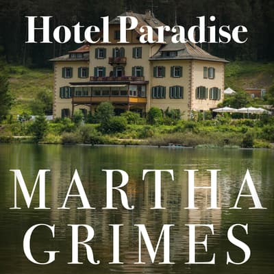 Hotel Paradise by Martha Grimes audiobook
