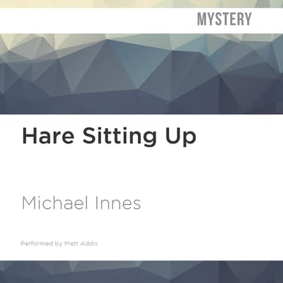 Hare Sitting Up by Michael Innes audiobook