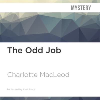 The Odd Job by Charlotte MacLeod audiobook