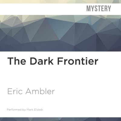 The Dark Frontier by Eric Ambler audiobook